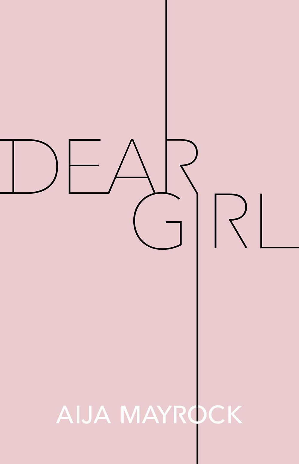 Dear Girl / Aija Mayrock