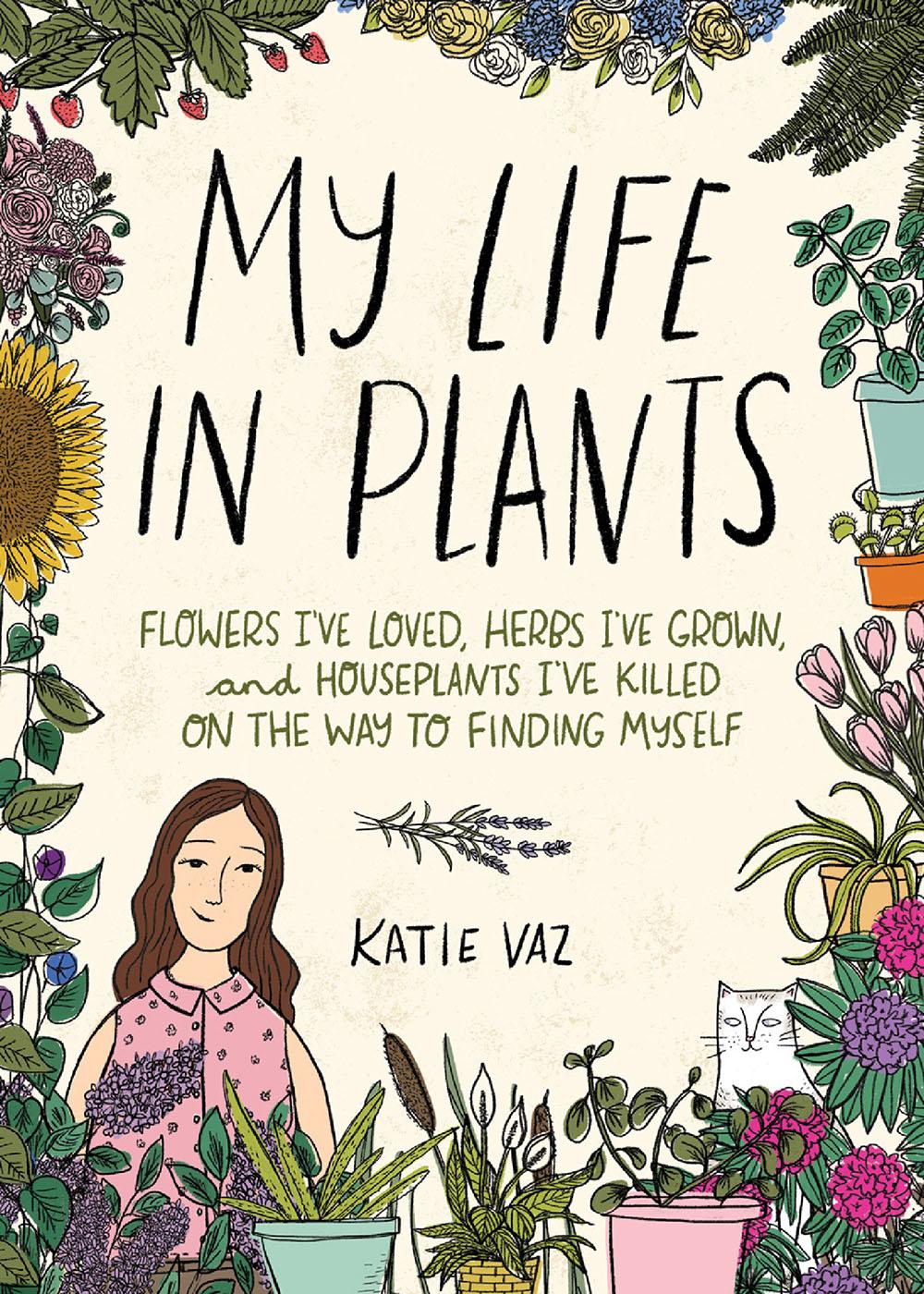 My Life in Plants / Katie Vaz